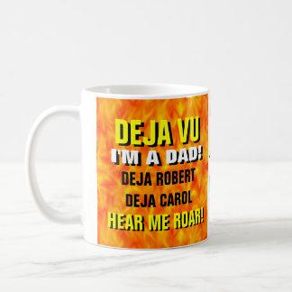 Deja Vu Dad Coffee Mug