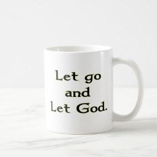Dejado vaya dejar a dios taza
