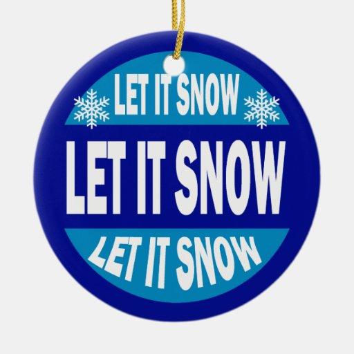 Dejáis le nevar, déjelo nevar, déjelo nevar adorno navideño redondo de cerámica