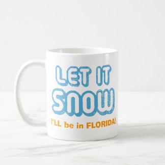 ¡DEJÁIS LE NEVAR estaré en la Florida! Texto adapt Taza Básica Blanca