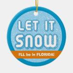 ¡DEJÁIS LE NEVAR estaré en la Florida! Texto Ornamentos De Navidad
