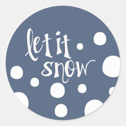 ¡dejáis le nevar! pegatina redonda
