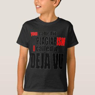 DEJAVU plagiarism motivate optimism sorrynotsorry T-Shirt