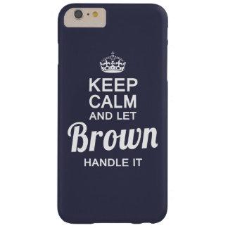 ¡Deje a BROWN dirigirlo! Funda De iPhone 6 Plus Barely There