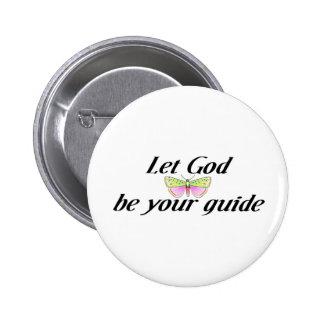 Deje a dios ser su guía pin redondo de 2 pulgadas