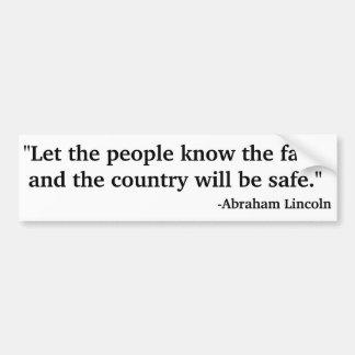 Deje a la gente saber los hechos y el país lo va a pegatina para auto