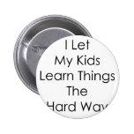 Dejé a mis niños aprender cosas la manera dura pins