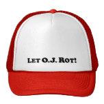 Deje a O.J. Rot Gorros Bordados