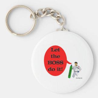 ¡Deje Boss lo hacen! Llavero Redondo Tipo Pin