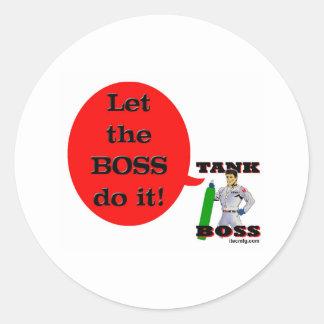 ¡Deje Boss lo hacen! Pegatina Redonda