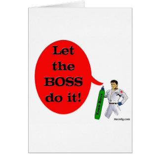 ¡Deje Boss lo hacen! Tarjeta De Felicitación