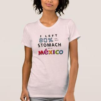 Dejé el 80% de mi estómago en México Camisas
