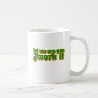 Deje el em verle twerk él taza de café