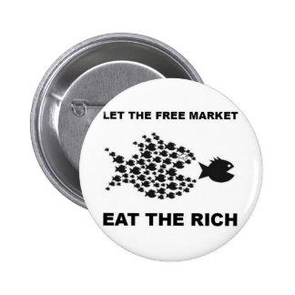 Deje el mercado libre comer a los ricos pin redondo de 2 pulgadas