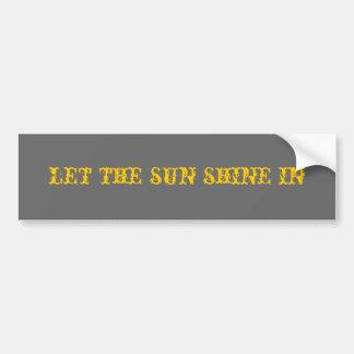 deje el sol brillar adentro etiqueta de parachoque