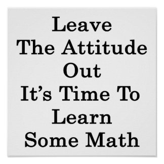 Deje la actitud hacia fuera que es hora de aprende poster