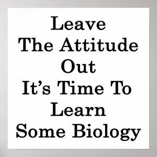 Deje la actitud hacia fuera que es hora de aprende póster