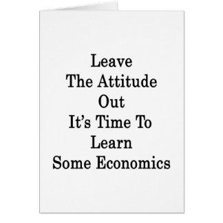 Deje la actitud hacia fuera que es hora de aprende tarjeta de felicitación