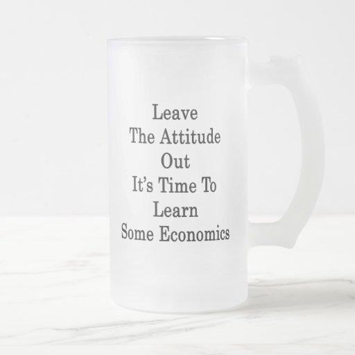 Deje la actitud hacia fuera que es hora de aprende taza