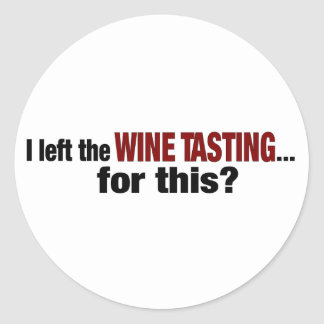 Dejé la degustación de vinos para esto pegatina redonda