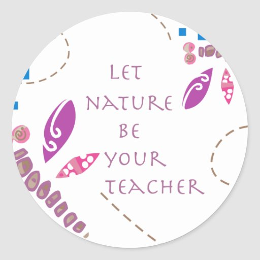 Deje la naturaleza ser su profesor pegatina redonda
