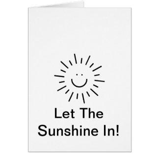 ¡Deje la sol adentro! Tarjeta De Felicitación