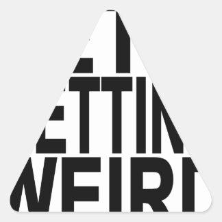 DEJE los E.E.U.U. QUE CONSIGUEN WEIRD.png Pegatina Triangular