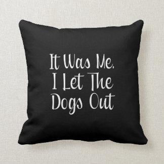 Dejé los perros hacia fuera almohada
