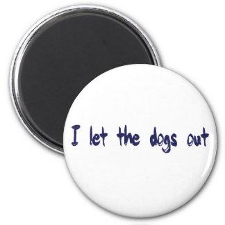 Dejé los perros hacia fuera imanes