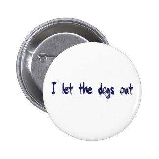 Dejé los perros hacia fuera pin