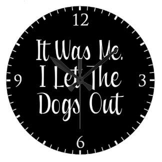 Dejé los perros hacia fuera reloj