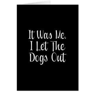 Dejé los perros hacia fuera tarjetón