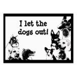 ¡Dejé los perros hacia fuera! Tarjetas De Visita Grandes