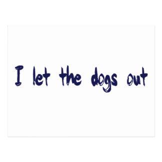 Dejé los perros hacia fuera postal