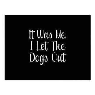 Dejé los perros hacia fuera postales