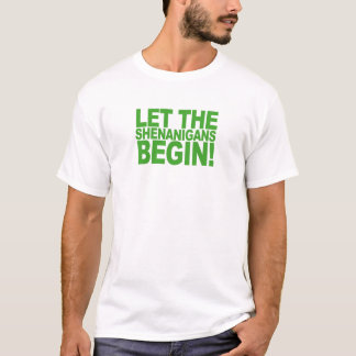 Deje los Shenanigans comenzar Shirts.png Playera