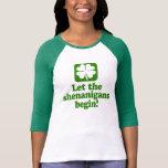 Deje los Shenanigans comenzar T Shirt