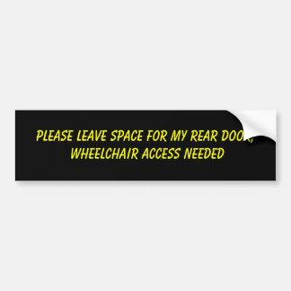 Deje por favor el espacio para mi puerta posterior pegatina de parachoque