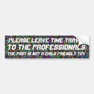 Deje por favor el viaje del tiempo a los profesion pegatina para auto