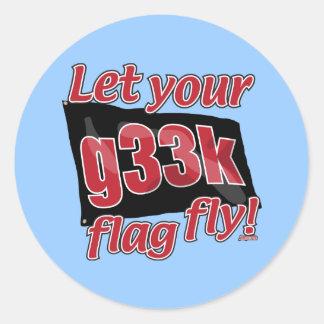 ¡Deje su bandera de g33k volar! Pegatina Redonda