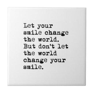 Deje su cambio de la sonrisa el mundo azulejo cuadrado pequeño