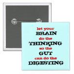 Deje su cerebro pensar el botón pin