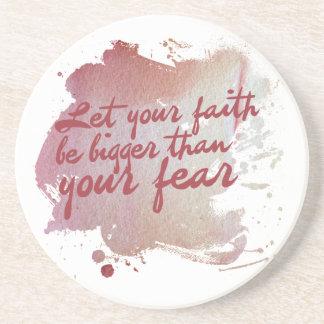 Deje su fe ser más grande que su miedo posavasos personalizados