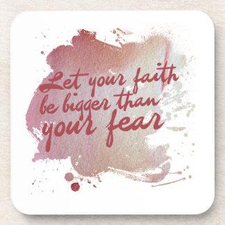 Deje su fe ser más grande que su miedo posavaso