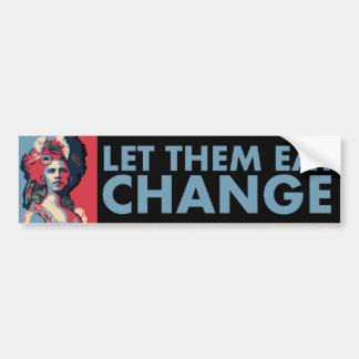 ¡Déjelos comer el cambio!  Obama como Marie Antoni Etiqueta De Parachoque