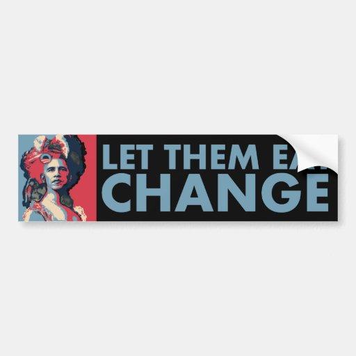 ¡Déjelos comer el cambio!  Obama como Marie Antoni Pegatina Para Auto