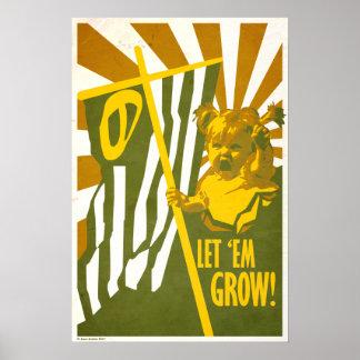 ¡Déjelos crecer! Poster