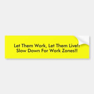 ¡Déjelos trabajar déjelos vivir Retraso para Etiqueta De Parachoque