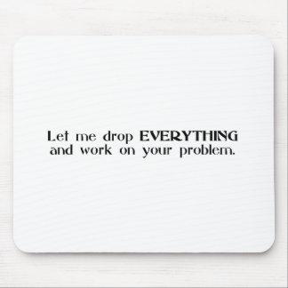 Déjeme caer todo y trabajar en su problema mouse pads