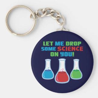 Déjeme caer una cierta ciencia en usted llavero